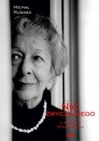 Nic zwyczajnego O Wisławie Szymborskiej