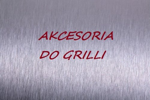 Akcesoria do grilli