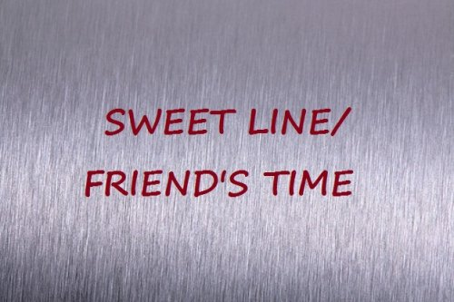 Sweet Line/Friend's Time