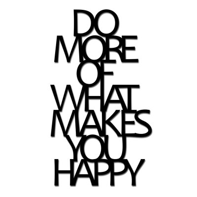 Napis na ścianę - DO MORE OF WHAT MAKES YOU HAPPY - czarny