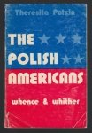 POLZIN Theresita - The Polish Americans Whence and Whither.