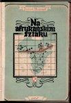 Meissner Janusz - Na afrykańskim szlaku i inne opowiadania lotnicze. Wyd.II