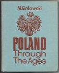 Golawski M. - Poland through the ages. An outline of polish history for young readers by ... English translation revised and adapted by Paul Stevenson.