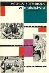 Witz Ignacy - Wielcy samoucy w malarstwie. Honore Daumier, Paul Cezanne, Paul Gauguin, Auguste Renoir, Vincent van Gogh, Suzanne Valadon, Maurice Utrillo. Piotr Michałowski. Wydanie drugie.