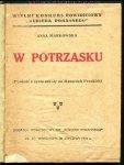 Markowska Anna - W potrzasku. (Powieść z życia szkoły na Mazurach Pruskich).