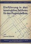 Schenek Konrad - Einfuhrung in das konstruktive Zeichnen fur den Flugmodellbau von ... Mit 32 Abbildungen.