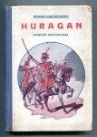 Gąsiorowski Wacław - Huragan. Powieść historyczna z epoki Napoleońskiej w przeróbce dla młodzieży dokonanej przez autora.