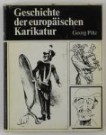 Piltz Georg - Geschichte der europaischen Karikatur