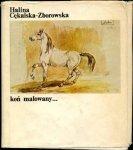 Cękalska-Zborowska Halina - Koń malowany ...