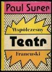 Surer Paul - Współczesny teatr francuski. Inscenizatorzy i dramatopisarze przeł. Krzysztof A.Jeżewski