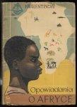 Walentinow I. - Opowiadania o Afryce. [Okładkę proj. Tadeusz Niemirski]