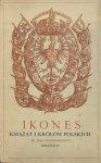 Głuchowski Jan - Ikones książąt i królów polskich. Reprodukcja fototypiczna wydania z 1605 r.