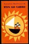 Rolleczek Natalia - Wyspa San Flamingo. Ilustrowała Teresa Wilbik.