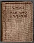Feldman Wilhekm - Wybór poezyj Młodej Polski.