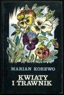 Korewo Marian - Kwiaty i trawnik. Poradnik ogrodniczy