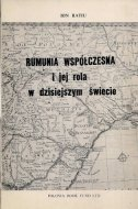 Ratiu Ion - Rumunia współczesna i jej rola w dzisiejszym świecie. Z angielskiego przełożył Jóżef Salmanowicz.