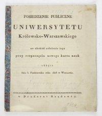 POSIEDZENIE publiczne Uniwersytetu Królewsko-Warszawsk<br />iego na obchód założenia iego przy rozpoczęciu nowego kursu nauk odbyte dnia 5. Października roku 1818 w Warszawie.