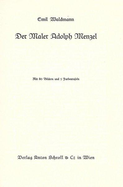 Waldmann Emil - Der Maler Adolph Menzel. Mit 80 Bildern und 5 Farbentafeln