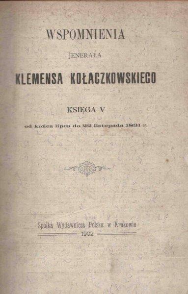 Kołaczkowski Klemens - Wspomnienia jenerała ... Ks.5 od końca lipca do 22 listopaa 1831 r.
