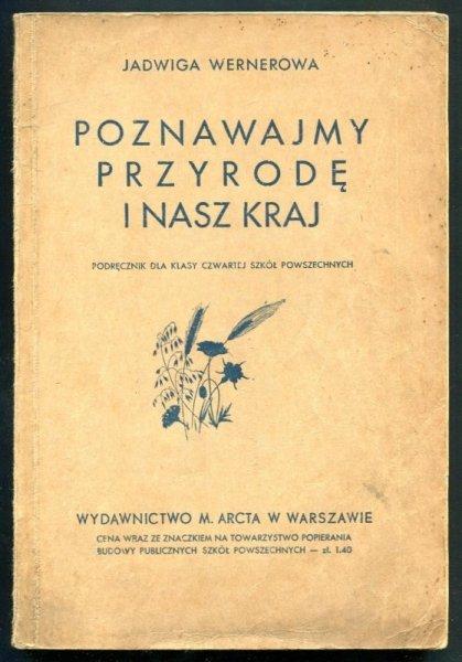 Wernerowa Jadwiga -  Poznawajmy przyrodę i nasz kraj. Podręcznik dla klasy czwartej szkół powszechnych