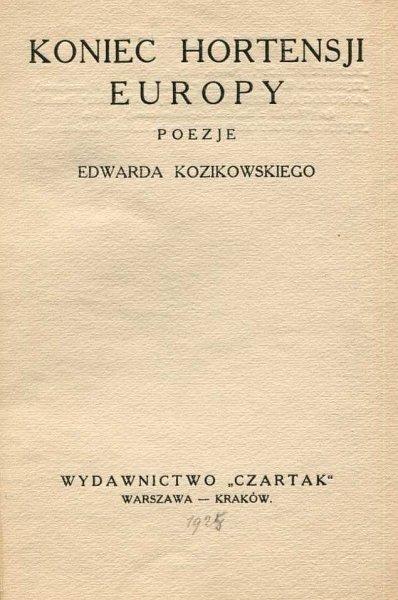 Kozikowski Edward - Koniec Hortensji Europy. Poezje ...