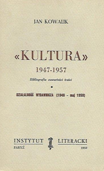 Kowalik Jan — Kultura 1947-1957. Bibliografia zawartości treści. Działalność wydawnicza (1946-maj 1959).