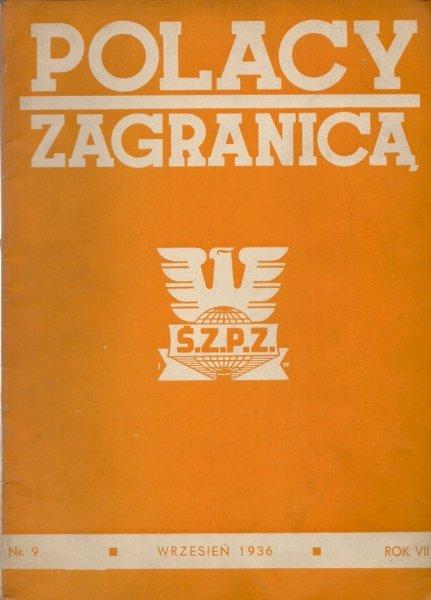 Polacy Zagranicą. Organ Światowego Związku Polaków z Zagranicy. R. 7, nr 9: IX 1936.