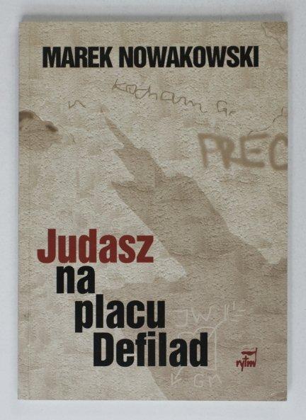 Nowakowski Marek - Judasz na placu Defilad [dedykacja autora]