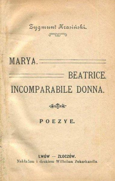 [KLOCEK]. Krasiński Zygmunt - Marya. Beatrice. Incomparabile Donna. Poezye...