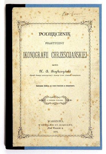 BRYKCZYŃSKI A[ntoni] - Podręcznik praktyczny ikonografii chrześcijańskiej.