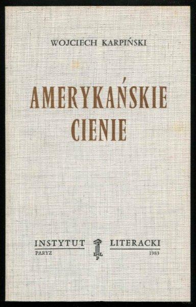 Karpiński Wojciech - Amerykańskie cienie.