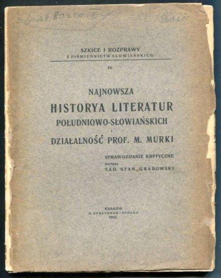Grabowski Tadeusz Stanisław - Najnowsza historya literatur południowo-słowiańskich. Sprawozdanie krytyczne
