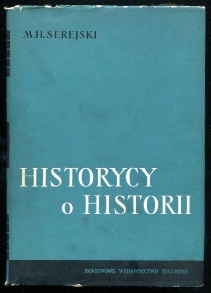 Serejski Marian Henryk - Historycy o historii 1918-1939. Zebrał, wstępem i komentarzem opatrzył...