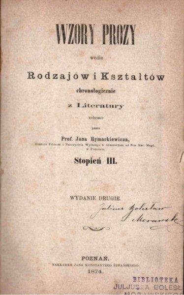 Rymarkiewicz  Jan - Wzory prozy wedle rodzajów i kształtów chronologicznie z literatury zebrane przez …