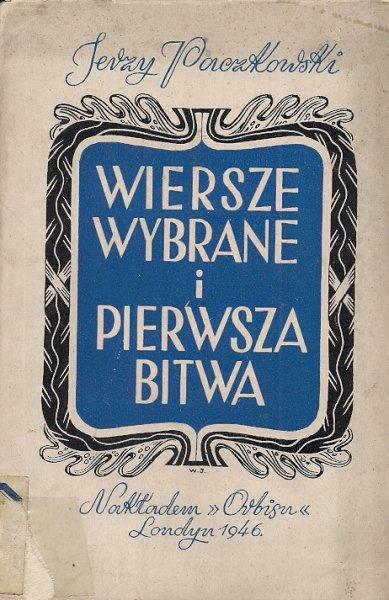 Paczkowski Jerzy - Wiersze zebrane i pierwsza bitwa.