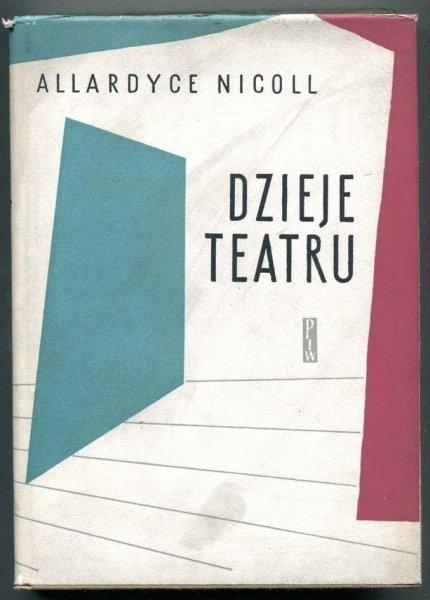 Nicoll Allaroyce - Dzieje teatru. Tłumaczył Antoni Dębicki.