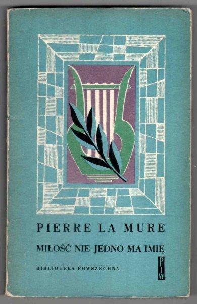 La Mure Pierre - Miłość nie jedno ma imię. T. 1