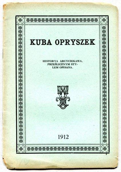 [Druk jarmarczny] KUBA Opryszek. Historya arcyciekawa, prześlicznym stylem opisana.