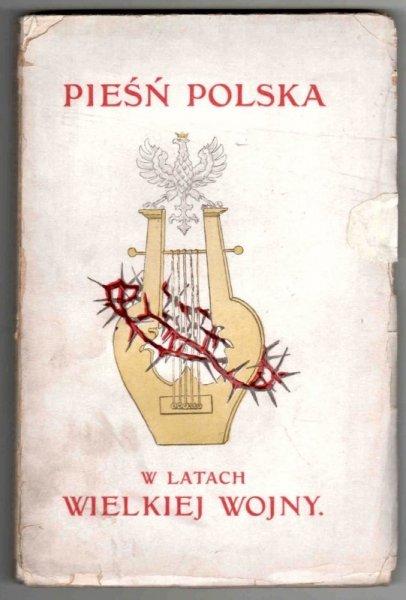Pieśń polska w latach Wielkiej Wojny.
