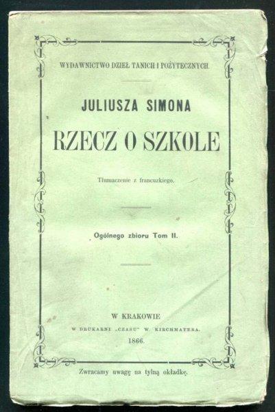 Simon Juliusz - Rzecz o szkole. Tłumaczenie z francuzkiego
