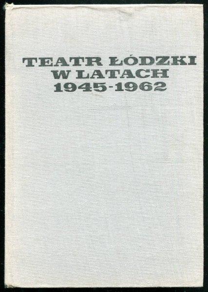 Kaszyński Stanisław - Teatr łódzki w latach 1945-1962
