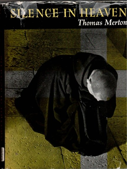 Merton Thomas - Silence in Heaven. A Book of the Monastic Life.