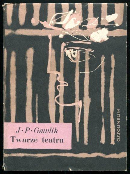 Gawlik Jan Paweł - Twarze teatru
