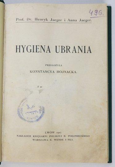 JAEGER Henryk, JAEGER Anna - Hygiena ubrania. Przeł. Konstancya Hojnacka.