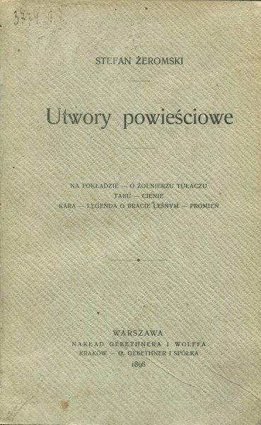 Żeromski Stefan - Utwory powieściowe.