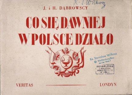 Dąbrowski J[an P.], Dąbrowska H[elena]  - Co się dawniej w Polsce działo. Obrazy z dziejów naszych.