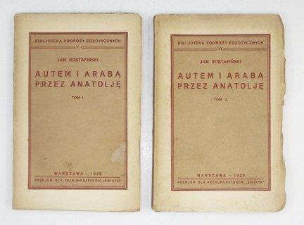 ROSTAFIŃSKI Jan - Autem i arabą przez Anatolję. T. 1-2.
