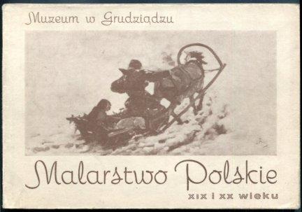 [katalog]. Muzeum w Grudziądzu. Malarstwo polskie XIX i XX wieku. Katalog wystawy ze zbiorów Muzeum Narodowego w Krakowie