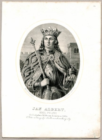 Jan Albert - Król Polski - litografia. [Rys. Aleksander Lesser. Litografował H.Aschenbrenner]