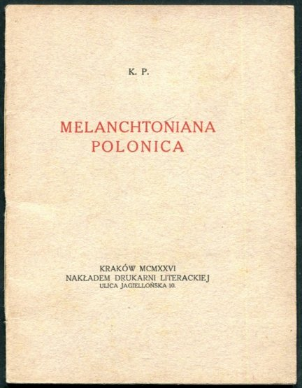 Piekarski Kazimierz - Melanchtoniana Polonica